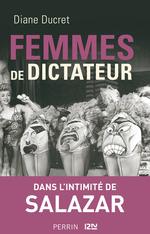 Vente EBooks : Femmes de dictateur - Salazar  - Diane Ducret