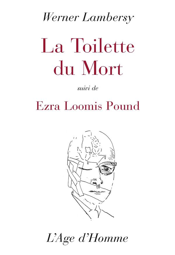 La toilette du mort ; Ezra Loomis Pound