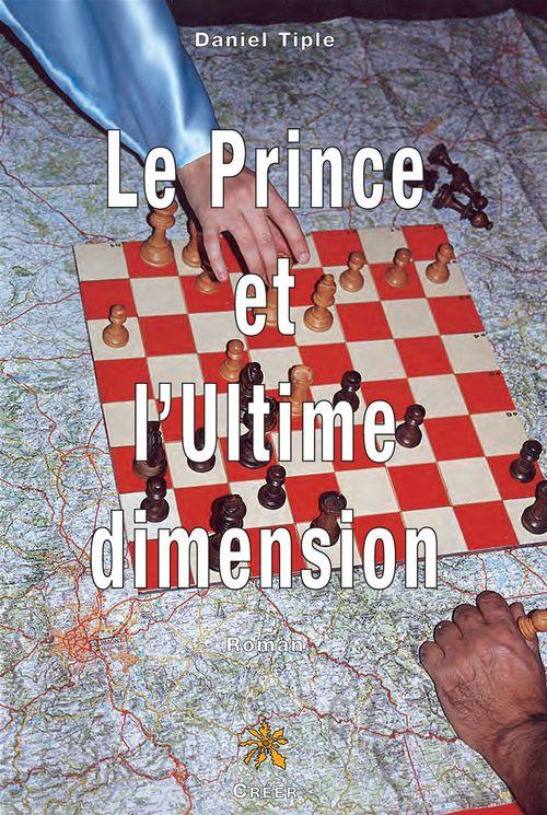 Le prince et l'ultime dimension  - Daniel Tiple