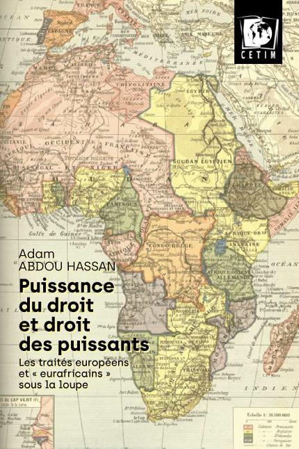 Puissance du droit et droits des puissants - les traites europeens et  aa eurafricainsaa  sous la l