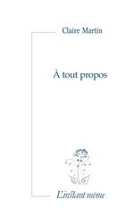 Vente EBooks : À tout propos  - Claire Martin