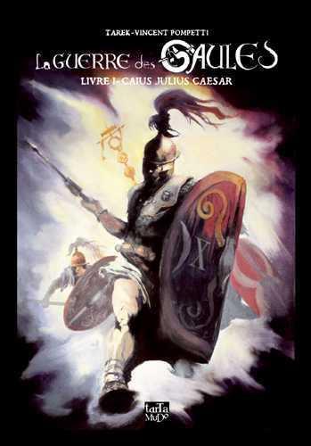 La guerre des Gaules T.1 ; Caius Julius Caesar