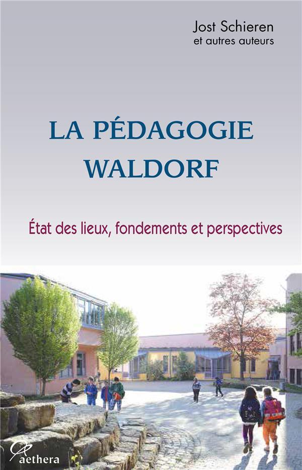 La pédagogie Waldorf ; état des lieux, fondements et perspectives
