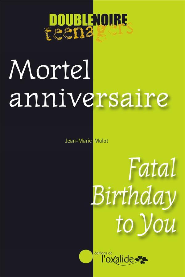 Mortel anniversaire ; fatal birthday to you