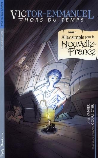Victor-Emmanuel hors du temps  t.1 ; aller simple pour la nouvelle-France