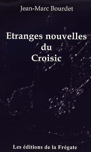 étranges nouvelles du Croisic