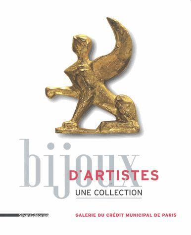 Bijoux D'Artistes ; Une Collection