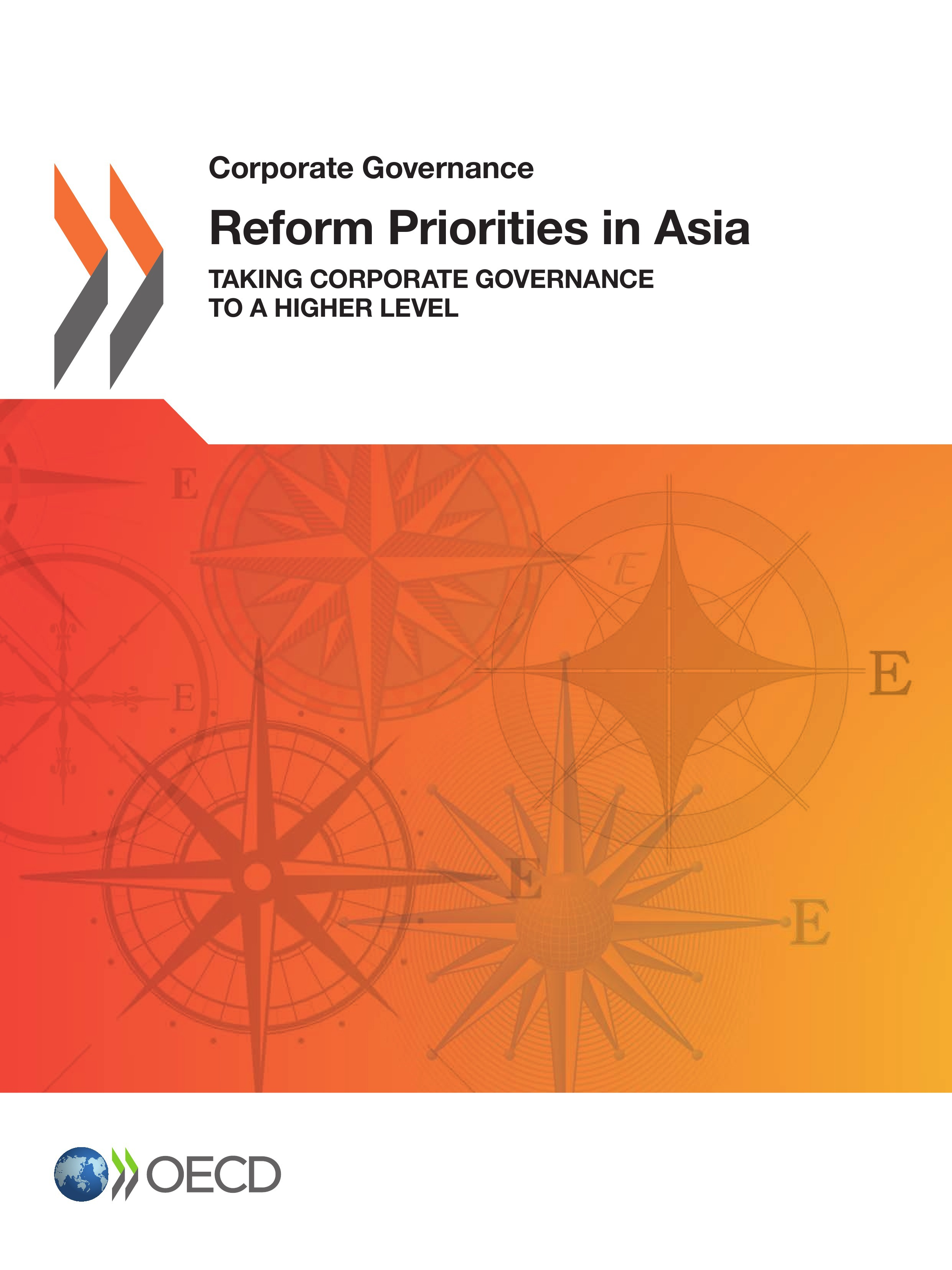 Reform priorities in Asia ; Taking Corporate Governance to a Higher Level