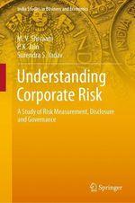 Understanding Corporate Risk  - M. V. Shivaani - Surendra S. Yadav - P. K. Jain