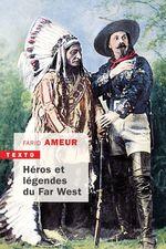 Vente Livre Numérique : Héros et légendes du Far West  - Farid Ameur