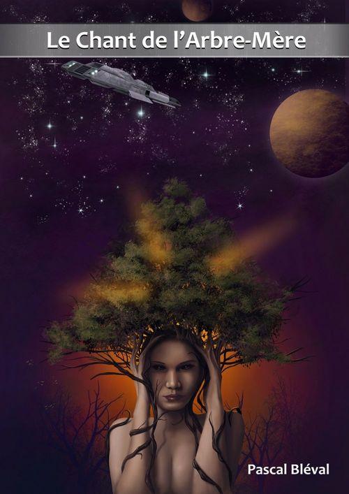 Opus 1 - Le Chant de l'Arbre-Mère - roman-série de science-fiction
