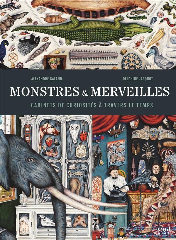 Monstres et merveilles ; cabinets de curiosités à travers le temps