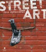 Street art t.2 ; jeux éphémères