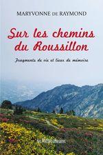 Vente Livre Numérique : Sur les chemins du Roussillon  - Maryvonne De Raymond