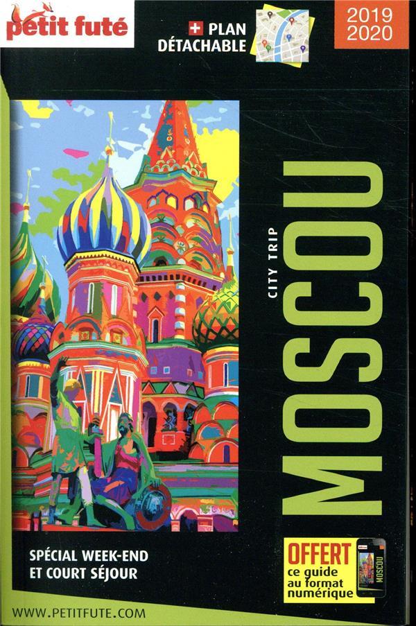 GUIDE PETIT FUTE ; CITY TRIP T.3 ; Moscou (édition 2019/2020)