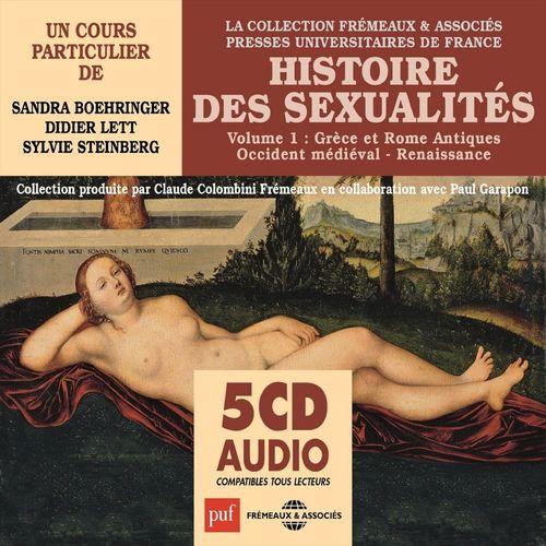 Histoire des sexualités, vol. 1 : Grèce et Rome antiques, Occident médiéval, Renaissance