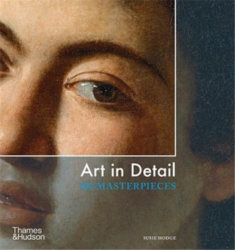 Art in detail 100 masterpieces (new ed)