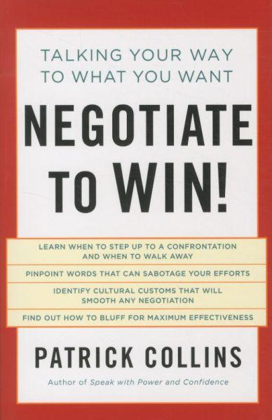 Negotiate to win! - talking your way to what you want