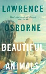 Vente Livre Numérique : Beautiful Animals  - Lawrence Osborne