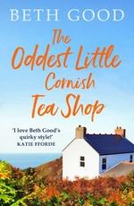 Vente Livre Numérique : The Oddest Little Cornish Tea Shop  - Beth Good