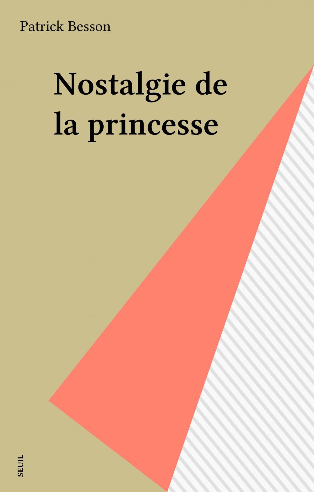 Nostalgie de la princesse  - Patrick Besson