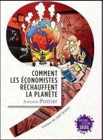 Couverture de Comment Les Economistes Rechauffent La Planete