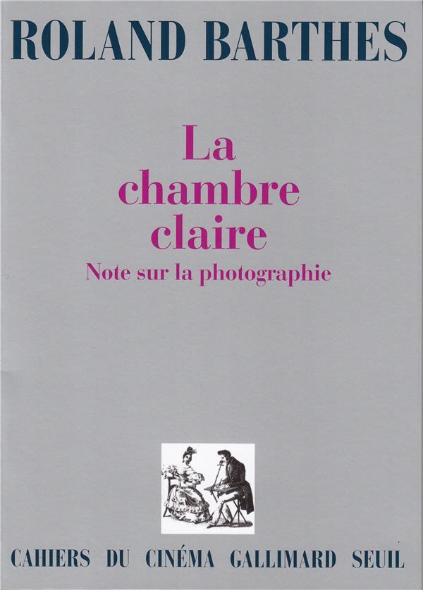 La chambre claire ; notes sur la photographie
