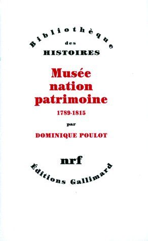 Musee, nation, patrimoine 1789-1815