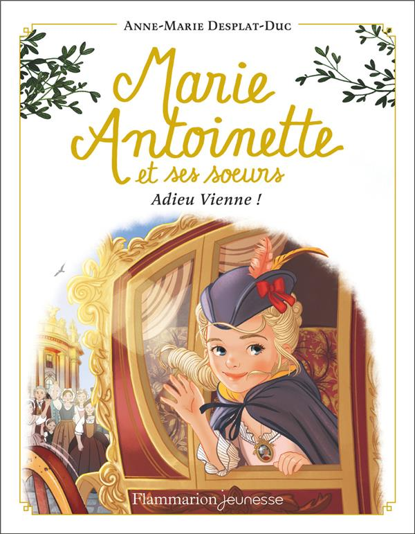 Marie-Antoinette et ses soeurs T.4 ; adieu Vienne !