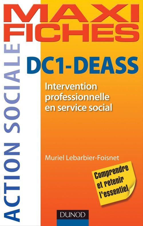 Maxi fiches ; DC1 ; intervention professionnelle en service social ; DEASS, ISAP, ISIC ; auto-évaluation et méthodologie