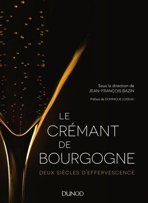 Le Crémant de Bourgogne ; deux siècles d'effervescence
