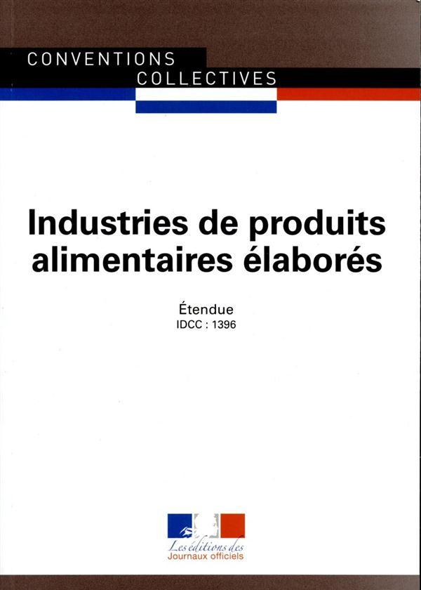 Produits alimentaires élaborés ; convention collective nationale étendue, IDCC 1396 (11e édition)