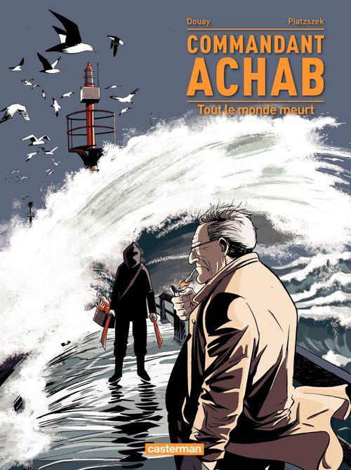 Commandant Achab (Tome 4) - Tout le monde meurt  - Stéphane Piatzszek