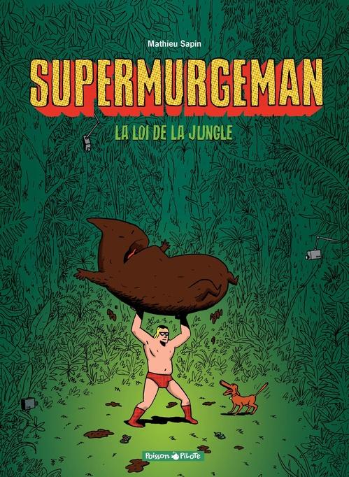 Supermurgeman T.1 ; la loi de la jungle