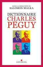 Dictionnaire Charles Péguy  - Salomon Malka - - Collectif