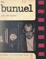 Luis Buñuel  - Luis Bunuel - Ado Kyrou - Luis BUÃ'UEL