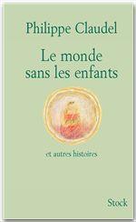 Vente Livre Numérique : Le monde sans les enfants et autres histoires  - Philippe Claudel