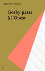 Vente EBooks : Gorby passe à l'Ouest  - Béatrix de l'Aulnoit
