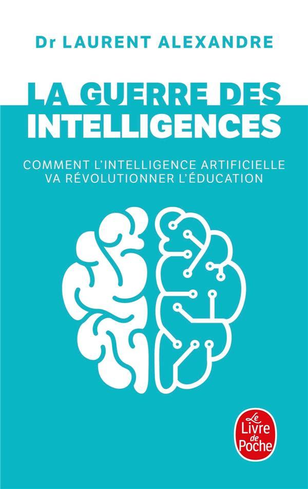 LA GUERRE DES INTELLIGENCES  -  COMMENT L'INTELLIGENCE ARTIFICIELLE VA REVOLUTIONNER L'EDUCATION
