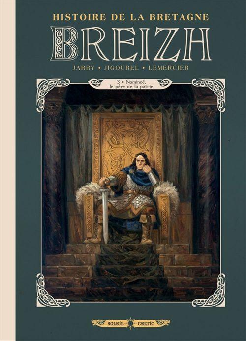Breizh ; histoire de la Bretagne T.3 ; Nominoë, le père de la patrie