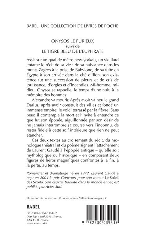 Onysos le furieux ; le tigre bleu de l'Euphrate