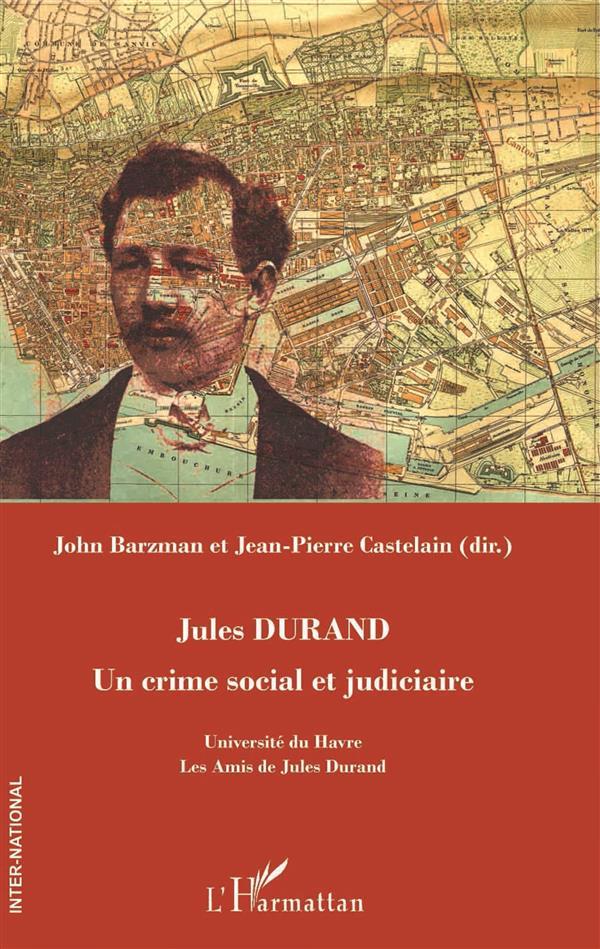 Jules Durand, un crime social et judiciaire