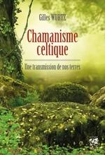 Vente EBooks : Chamnisme celtique - Une transmission de nos terres  - Gilles Wurtz