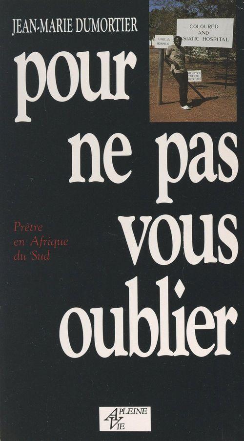 Pour ne pas vous oublier  - Jean-Marie Dumortier