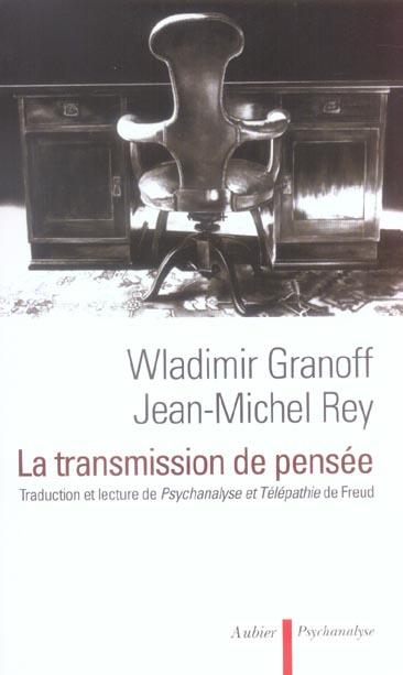 La transmission de pensee - traduction et lecture de psychanalyse et telepathie, de sigmund freud