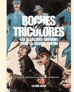 Couverture de Boches ou tricolores ? ; les alsaciens-lorrains dans la grande guerre