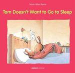 Vente Livre Numérique : Tom Doesn't Want to Go to Sleep  - Marie-Aline Bawin - Elisabeth De Lambilly