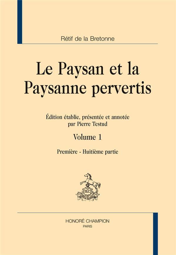 Le paysan et la paysanne pervertis t.1 ; parties 1-8