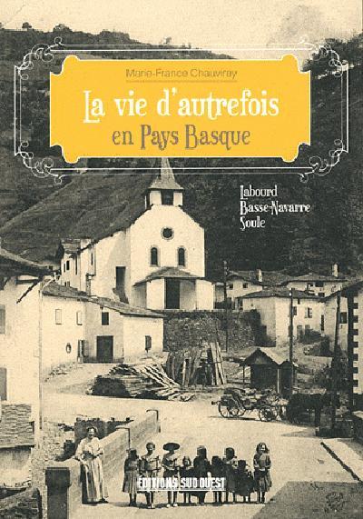 La vie d'autrefois dans le pays basque (édition 2011)