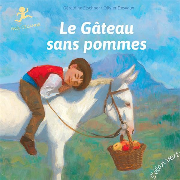 Le gâteau sans pommes : Paul Cézanne
